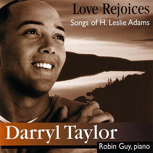 Love Rejoices: Songs of H. Leslie Adams (Darryl Taylor and Robin Guy)