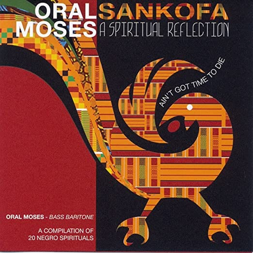 Sankofa: A Spiritual Reflection (Oral Moses, bass-baritone)